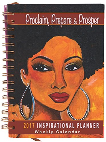 Shades of Color Proclaim, Prepare and Prosper 2017 Weekly Inspirational African American Planner (IP04)
