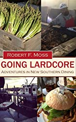 Going Lardcore: Adventures in New Southern Dining