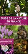 Guide de la nature en France : Plus de 500 plantes et animauxà observer