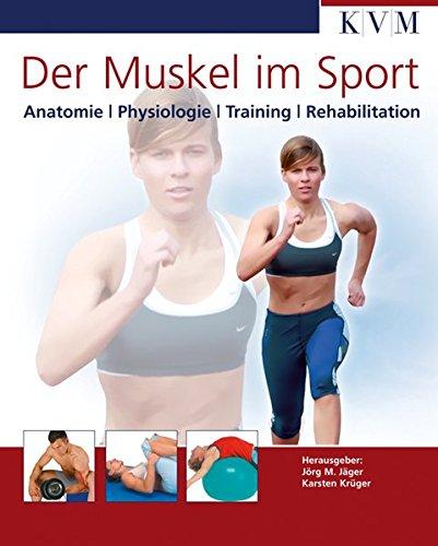 der-muskel-im-sport-anatomie-physiologie-training-rehabilitation-die-muskelbuch-reihe