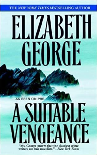 A Suitable Vengeance (Inspector Lynley) by George, Elizabeth(May 1, 2007)