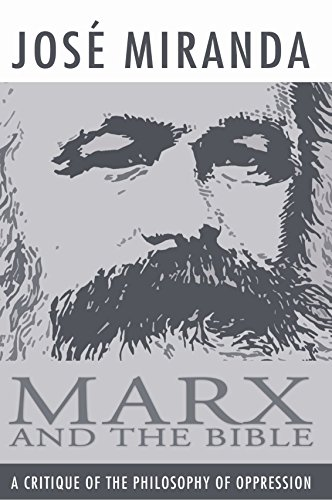 Marx and the Bible: A Critique of the Philosophy of Oppression