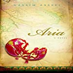 Aria: A Novel | Nassim Assefi
