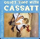 Quiet Time with Cassatt (Mini Masters)