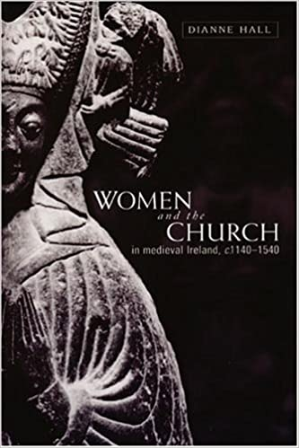 Women and the Church in Medieval Ireland, C.1140-1540