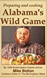 img - for Preparing and Cooking Alabama's Wild Game book / textbook / text book