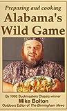 Preparing and Cooking Alabama's Wild Game
