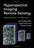 img - for Hyperspectral Imaging Remote Sensing: Physics, Sensors, and Algorithms book / textbook / text book