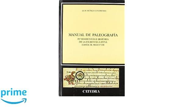 Manual de paleografía: Fundamentos e historia de la escritura latina hasta el siglo VIII Historia. Serie Mayor: Amazon.es: Luis Núñez: Libros