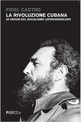La rivoluzione cubana. Le origini del socialismo latinoamericano