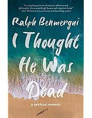 I Thought He Was Dead: A Spiritual Memoir