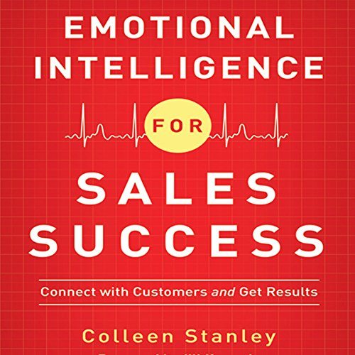 Emotional Intelligence for Sales Success: Connect with Customers and Get Results Audiobook [Free Download by Trial] thumbnail