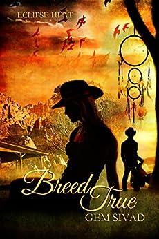 Breed True (Eclipse Heat Book 7) by [Sivad, Gem]