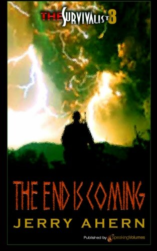 Download The End is Coming: Survivalist (The Survivalist) (Volume 8) PDF
