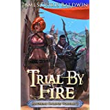 Trial by Fire: A LitRPG Dragonrider Adventure (Archemi Online Chronicles Book 2)