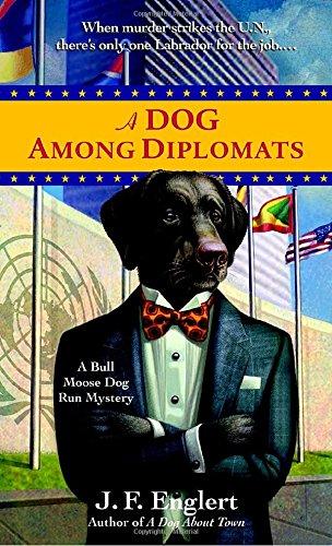 A Dog Among Diplomats (A Bull Moose Dog Run Mystery)
