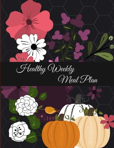 Healthy Weekly Meal Plan: Halloween Floral, Meal Planner and Grocery list Large Print 8.5
