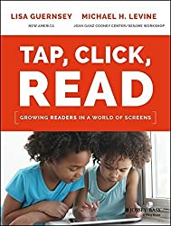 Tap, Click, Read: Growing Readers in a World of Screens by Guernsey Lisa Levine Michael H. (2015-09-21) Paperback