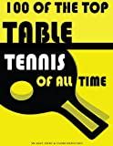 100 of the Top Table Tennis of All Time, Alex Trost and Vadim Kravetsky, 1492141593