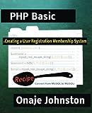 Creating a User Registration Membership System, Onaje Johnston, 1490332138