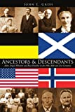 Ancestors and Descendants, John E. Groh, 1425998526