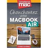 Chouchoutez votre MacBook Air (Les guides pratiques de Compétence Mac) (French Edition)