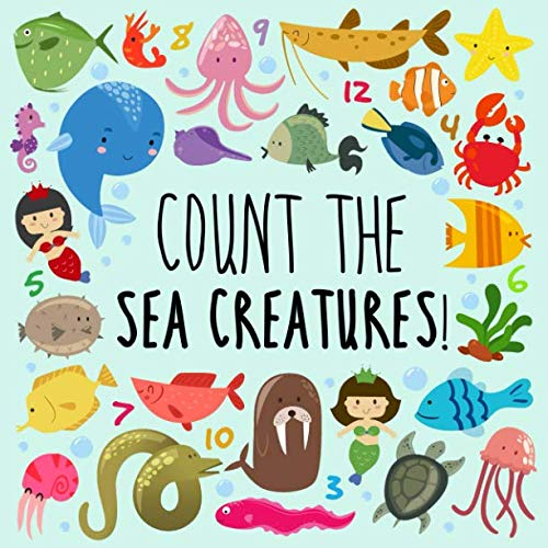 Animals Activity Sea Book (Count the Sea Creatures!: A Fun Picture Puzzle Book for 2-5 Year Olds)