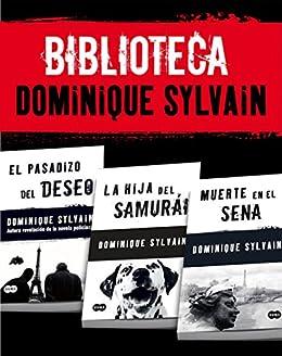 Biblioteca Dominique Sylvain (Pack 3 ebooks): El pasadizo del Deseo + La hija