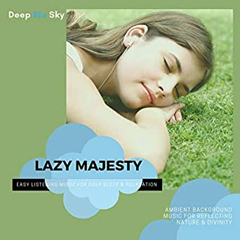 Lazy Majesty - Easy Listening Music For Deep Sleep