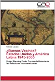 ¿Buenos Vecinos? Estados Unidos y América Latina 1945-2005, Fabrizio Lorusso, 365902306X
