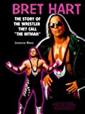img - for Bret Hart (Pro Wrestling Legends) by Jacqueline Mudge (1999-09-05) book / textbook / text book