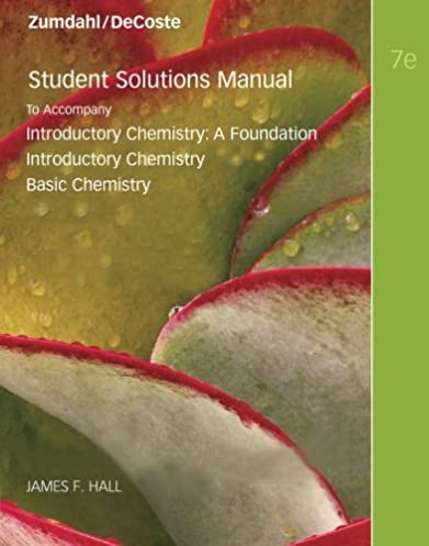student solutions manual for introductory chemistry 7th james hall rh amazon com Zumdahl Chemistry 7th Edition Notes.pdf Zumdahl Chemistry 7th Edition Notes.pdf