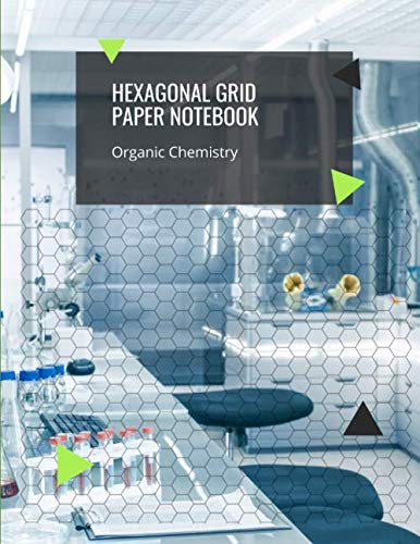 Hexagonal Grid Paper Notebook Organic Chemistry: 300 Pages Hexagon Graph Paper Notebooks Journal For Drawing Organic Chemistry Structures Small Grid For Biochemistry Students Vol 22