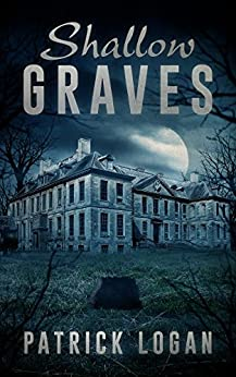 Shallow Graves (The Haunted Book 1) by [Logan, Patrick]