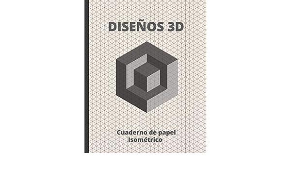 DISEÑOS 3D: CUADERNO DE PAPEL ISOMÉTRICO PARA REALIZAR DISEÑOS EN ...
