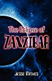 The Eclipse of Zanzibar, Jesse Mathes, 1451276680