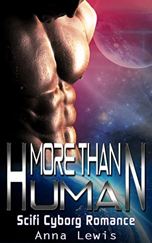 More Than Human: Scifi Cyborg Romance