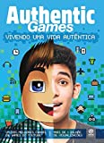 AuthenticGames. Vivendo Uma Vida Autêntica