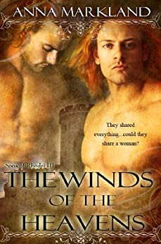 The Winds of the Heavens (Sons of Rhodri series Book 3) by [Markland, Anna]
