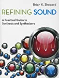 Refining Sound: A Practical Guide to Synthesis and Synthesizers