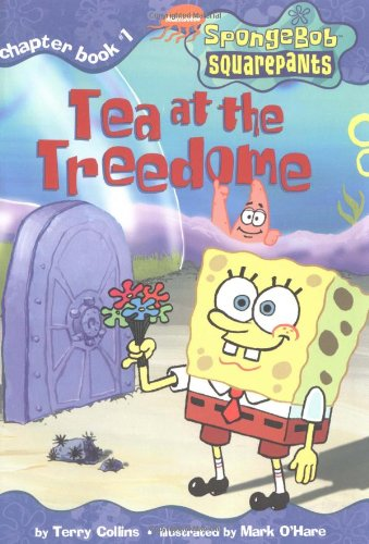 Tea at the Treedome (SPONGEBOB SQUAREPANTS CHAPTER BOOKS)