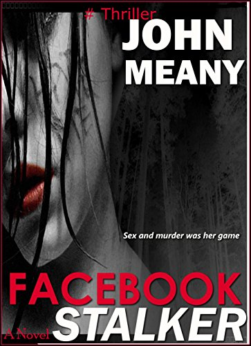 Facebook Stalker: A fast-paced thriller by [Meany, John]