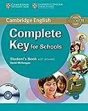Cambridge English. Complete key for schools. Student's book. With answers. Per le Scuole superiori. Con CD-ROM. Con espansione online