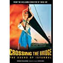 Crossing the Bridge-Sound of Istanbul