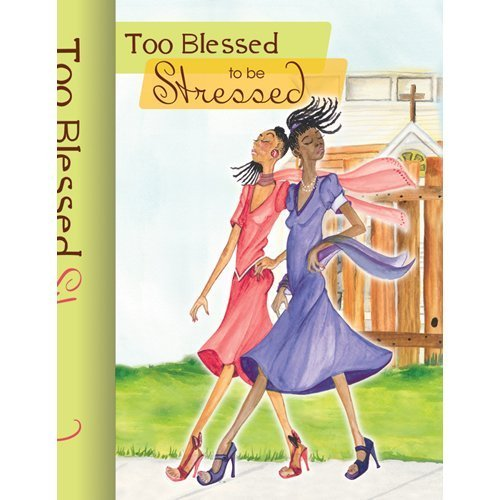 Books : Too Blessed to be Stressed 2012 Journal