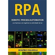 RPA Robotic Process Automation: As empresas e os negócios na velocidade da luz