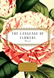 The Language of Flowers: Poems (Everyman's Library Pocket Poets Series)