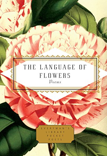The Language of Flowers: Poems (Everyman's Library Pocket Poets Series) by Everyman's Library
