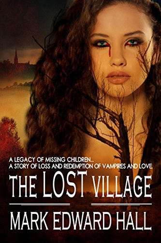 The Lost Village: A story of loss and redemption, of vampires and love.