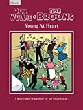 Oor Wullie & The Broons: Young At Heart: A Hearty Dose of Laughter For The Whole Family